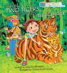 Abbie Rose and the Magic Suitcase : Saved Two Tigers with a Really Magical Idea No. I, Paperback Book