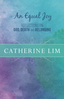 An Equal Joy : Reflections on God, Death and Belonging, Paperback / softback Book