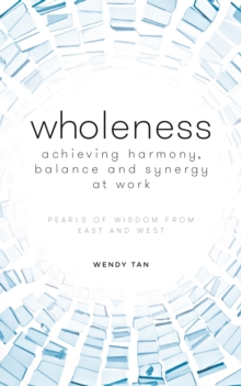 Wholeness in a Disruptive World : Pearls of Wisdom from East and West, Paperback Book
