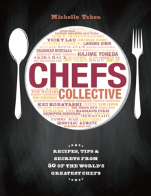 Chefs Collective : Recipes, Tips and Secrets from 50 of the World's Greatest Chefs, Hardback Book