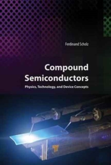 Compound Semiconductors : Physics, Technology, and Device Concepts, Hardback Book