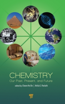 Chemistry : Our Past, Present, and Future, Hardback Book