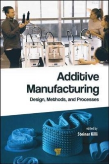 Additive Manufacturing : Design, Methods, and Processes, Hardback Book