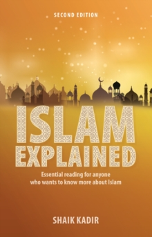 Islam Explained: Essential reading for anyone who wants to know more about Islam (2nd edition), Paperback Book