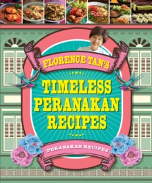 Florence Tan's Timeless Peranakan Recipes, Paperback Book
