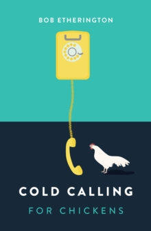 Cold Calling for Chickens, Paperback / softback Book