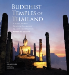 Buddhist Temples of Thailand : A visual journey through Thailand's  42 most historic wats, Hardback Book