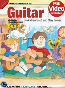Guitar Lessons for Kids - Book 1 : How to Play Guitar for Kids (Free Video Available), EPUB eBook