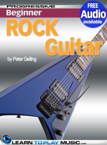 Rock Guitar Lessons for Beginners : Teach Yourself How to Play Guitar (Free Audio Available), EPUB eBook