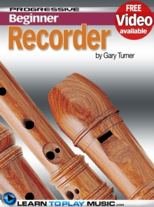 Recorder Lessons for Beginners : Teach Yourself How to Play the Recorder (Free Video Available), EPUB eBook