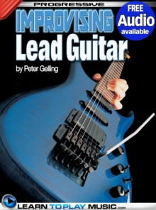 Improvising Lead Guitar Lessons : Teach Yourself How to Play Guitar (Free Audio Available), EPUB eBook