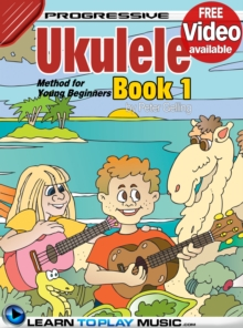 Ukulele Lessons for Kids - Book 1 : How to Play Ukulele for Kids (Free Video Available), EPUB eBook
