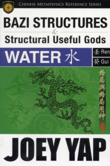 BaZi Structures & Useful Gods - Water, Paperback / softback Book
