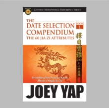 Date Selection Compendium : The 60 Jia Zi Attributes Book 1, Paperback Book
