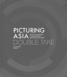 Picturing Asia - Double Take-The Photography of Brian Brake and Steve McCurry, Hardback Book