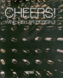 Cheers! : Wine Cellar Design II, Hardback Book