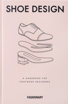 Fashionary Shoe Design : A Handbook for Footwear Designers, Hardback Book