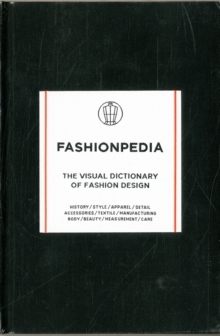 Fashionpedia : The Visual Dictionary of Fashion Design, Hardback Book