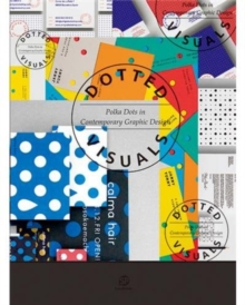Dotted Visuals : Polka Dots in Contemporary Graphic Design, Hardback Book