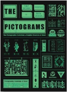 The Pictograms : The Pictographic Evolution and Graphic Creation of Hanzi, Paperback Book
