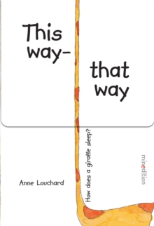 This Way That Way : How Does a Giraffe Sleep?, Board book Book