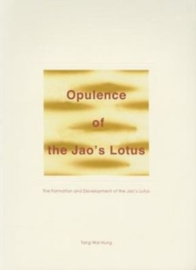 Opulence of the Jao`s Lotus - The Formation and Development of the Jao`s Lotus, Paperback Book