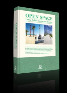 Open Space : Urban Public Landscape Design, Hardback Book
