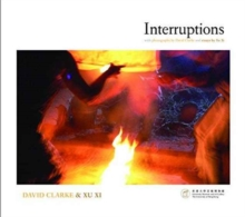 Interruptions - With Photographs by David Clarke and Essays by Xu Xi, Paperback Book