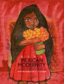 Mexican Modernity - 20th-Century Paintings from the Zapanta Mexican Art Collection, Paperback Book