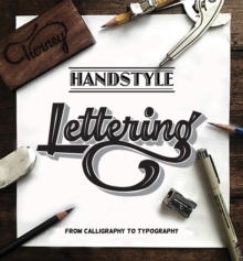 Handstyle Lettering: From calligraphy to typography, Paperback / softback Book