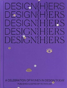DESIGN(H)ERS : A Celebration of Women in Design Today, Hardback Book