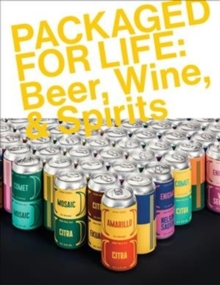 Packaged for Life: Beer, Wine and Spirits, Paperback / softback Book