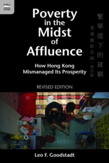 Poverty in the Midst of Affluence - How Hong Kong Mismanaged Its Prosperity 2e, Paperback Book