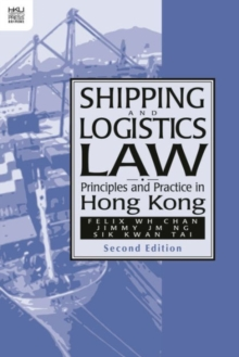 Shipping and Logistics Law - Principles and Practice in Hong Kong, Paperback Book
