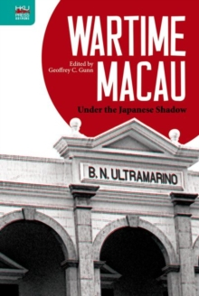 Wartime Macau - Under the Japanese Shadow, Hardback Book
