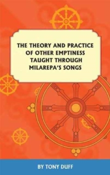 Theory and Practice of Other Emptiness Taught Through Milarepa's Songs, Paperback Book