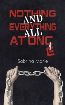 NOTHING & EVERYTHING ALL AT ONCE, Paperback Book