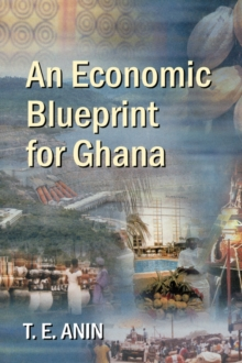 An Economic Blueprint for Ghana, Paperback Book