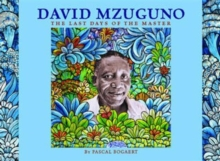 David Mzuguno: the Last Days of the Master, Paperback Book