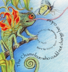 The Chameleon Who Could Not Change Her Colour, Paperback Book