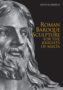 Roman Baroque Sculpture for the Knights of Malta, Paperback Book