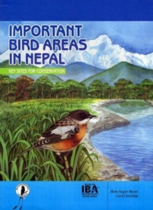 Important Bird Areas in Nepal : Key Sites for Conservation, Paperback / softback Book