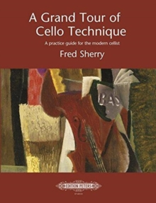 GRAND TOUR OF CELLO TECHNIQUE, Paperback Book