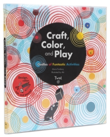 Craft, Color, and Play : Oodles of Funtastic Activities, Paperback Book