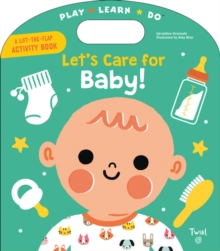 Let's Care for Baby!, Board book Book