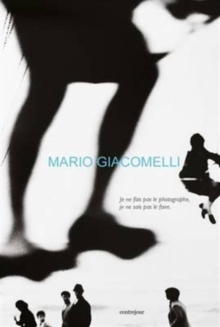 Mario Giacomelli : I am Not a Photographer, I Can't Do it, Paperback Book