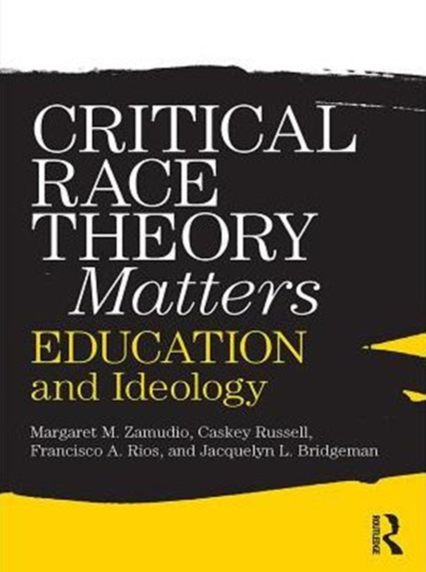 Critical Race Theory Matters : Education and Ideology ...